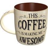 THIS COFFEE IS MAKING ME AWESOME Tasse  8,5x9cm, 340ml