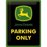 JOHN DEERE  PARKING ONLY 30x40cm
