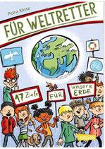 Für Weltretter: 17 Ziele für unsere Erde
