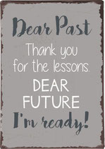 Dear Past Thank you for the lessons