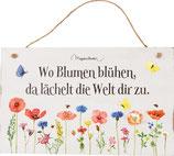 """Holzschild """"Wo Blumen blühen, ..."""" GartenLiebe (M. Bastin)"""