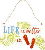 """Holzschild """"Life is better ..."""" Sweet Summer"""