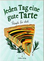 Der kleine Küchenfreund: Jeden Tag eine gute Tarte