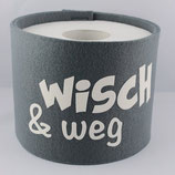 Klopapier-Manchette ★ Wisch & Weg ★ grau