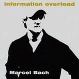 Marcel Bach - Information Overload (2005)