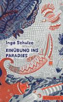 Ingo Schulze – Einübung ins Paradies