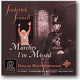 Frederick Fennell/ DWS Marches I`ve Missd Reference Reordings RR-85CD