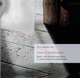 Petra Kathke: Vom Schatten aus ... Denk- und Handlungsräume in Kunst- und Kunstpädagogik