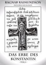 Das Erbe des Konstantin  Teil 1   Taschenbuch
