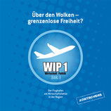 WIP 1 Über den Wolken - Grenzenlose Freiheit?