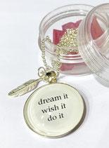 """Spruchkette """"dream it wish it do it"""""""