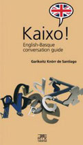 KAIXO! – ENGLISH-BASQUE CONVERSATION GUIDE