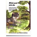 Wild und frei wie du