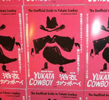 The Unofficial Guide to Yukata Cowboy in Japanese & English