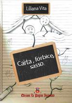 CARTA, FORBICE, SASSO - LILIANA VITA -