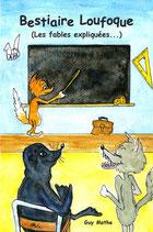 Bestiaire Loufoque (les fables expliquées...)