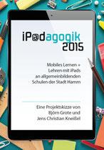 iP@dagogik - Mobiles Lernen und Lehren mit iPads