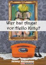 Wer hat Angst vor Hello Kitty? Von Jenny Heimann. Illustriert von Tanja Prill.
