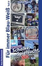 Schalke, Spielsucht, viaNOgo - Für immer Blau-Weiß Teil 2