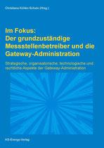Im Fokus: Der grundzuständige Messstellenbetreiber und die Gateway-Administration