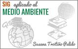 Sistemas de Información Geográfica aplicados al Medio Ambiente