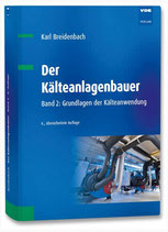 Der Kälteanlagenbauer - Band 2: Grundlagen der Kälteanwendung
