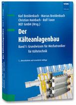 Der Kälteanlagenbau - Band 1: Grundkenntnisse