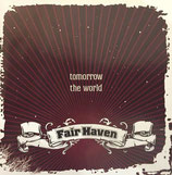 Tomorrow The World CD - Fair Haven