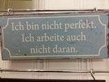 """Metallschild """"Ich bin nicht perfekt"""", 30x13"""
