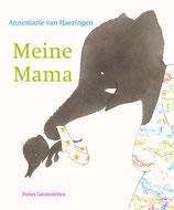 ANNEMARIE VAN HAERINGEN Meine Mama