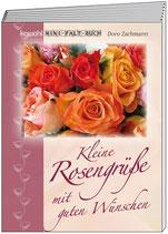 Kleine Rosengrüße mit guten Wünschen   Kleines Faltbuch