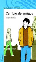 Cambio de amigos.  Pedro Sorela