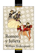 Romeo y Julieta. William Shakespeare, Anaya