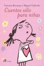 Cuentos sólo para niñas.  Victoria Bermejo y Miguel Gallardo.