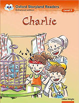 CHARLEY  by Gillian Wright.  OXFORD STORYLAND READERS.  Enhanced edition.  Level 5