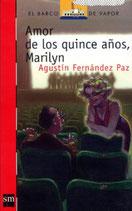 Amor a los quince años, Marilyn.  Agustín Fernández Paz