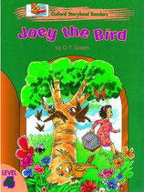 JOEY THE BIRD  by D.F. Green.  OXFORD STORYLAND READERS. Level 4
