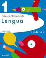 Lengua 1 primaria.  Una a Una.  Cuaderno 3