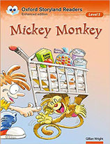 MICKEY MONKEY  by Gillian Wright.  OXFORD STORYLAND READERS. Enhanced edition.  Level 5