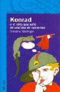 Konrad o el niño que salió de una lata de conservas.  Christine Nöstlinger