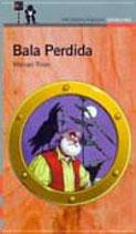 Bala Perdida.  Manuel Rivas