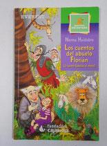 Los cuentos del abuelo Florián (o cuatro fábulas al revés).  Norma Huidobro