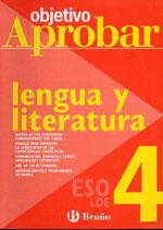 Objetivo Aprobar Lengua y Literatura. 4º ESO.  Bruño