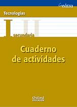 Tecnologías I Secundaria.  Cuaderno actividades. Oxford Educación