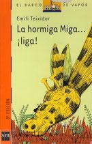 La hormiga Miga... ¡liga!.   Emili Teixidor