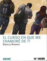 El curso en que me enamoré de ti.  Blanca Álvarez