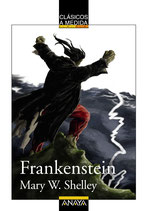 FRANKENSTEIN.  Mary W. Shelley.  Clásicos a medida. Anaya