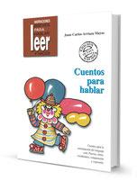 Cuentos para hablar.  Juan Carlos Arriaza Mayas.   4