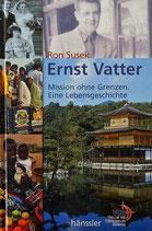 Ernst Vatter - Mission ohne Grenze