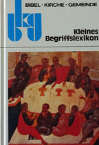 Kleines Begriffslexikon - Bibel / Kirche / Gemeinde